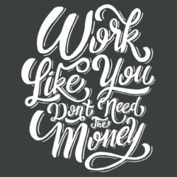 Work Like You Don't Need the Money - Ladies Tri-Blend V-Neck T Design