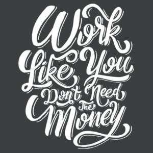 Work Like You Don't Need the Money - Ladies Tri-Blend Racerback Tank Design