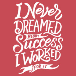 I Never Dreamed About Success - Ladies Tri-Blend Racerback Tank Design