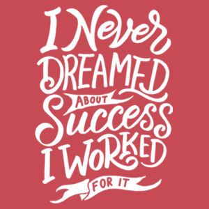 I Never Dreamed About Success - Adult Soft Tri-Blend T Design