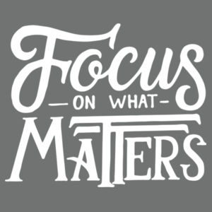Focus on What Matters - Ladies Tri-Blend Racerback Tank Design