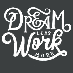 Dream Less Work More - Ladies Tri-Blend Racerback Tank Design