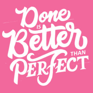 Done Is Better Than Perfect - Ladies Tri-Blend Racerback Tank Design