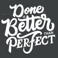 Done Is Better Than Perfect - Adult Tri-Blend Long Sleeve T Design