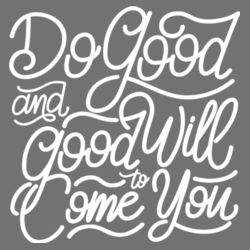 Do Good And Good Will Come to You - Adult Tri-Blend Long Sleeve Hoodie Design