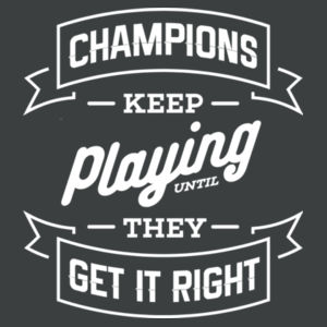 Champions Keep Playing - Adult Tri-Blend 3/4 T Design
