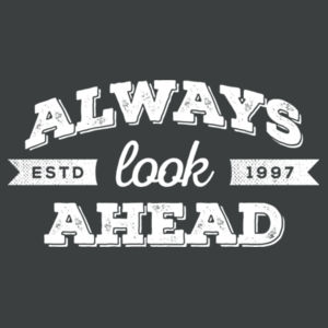 Always Look Ahead - Adult Tri-Blend Long Sleeve Hoodie Design