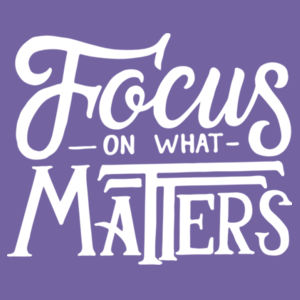 Focus on What Matters - Adult Tri-Blend 3/4 T Design
