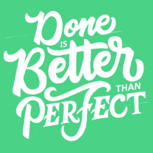 Done Is Better Than Perfect - Ladies Tri-Blend V-Neck T Design