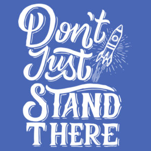 Don't Just Stand There - Ladies Tri-Blend T Design