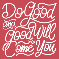 Do Good And Good Will Come to You - Ladies Tri-Blend 3/4 Sleeve T Design