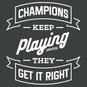 Champions Keep Playing - Adult Soft Tri-Blend T Design