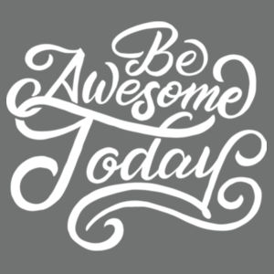 Be Awesome Today - Adult Soft Tri-Blend T Design