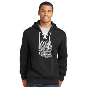 Work Like You Don't Need the Money - Lace Hooded Sweatshirt Thumbnail