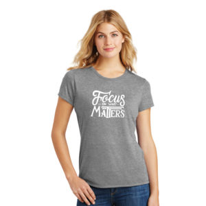 Focus on What Matters - Ladies Tri-Blend T Thumbnail