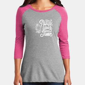 Don't Waste Your Time - Ladies Tri-Blend 3/4 Sleeve T Thumbnail
