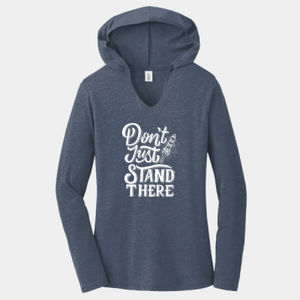 Don't Just Stand There - Ladies Tri-Blend Long Sleeve Hoodie Thumbnail