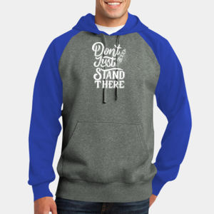 Don't Just Stand There - Adult Colorblock Sweatshirt Thumbnail