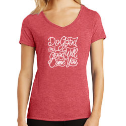 Do Good And Good Will Come to You - Ladies Tri-Blend V-Neck T Thumbnail