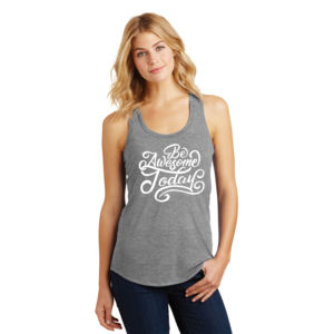 Be Awesome Today - Ladies Tri-Blend Racerback Tank Thumbnail