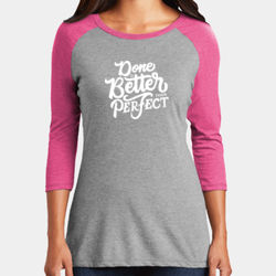 Done Is Better Than Perfect - Ladies Tri-Blend 3/4 Sleeve T Thumbnail