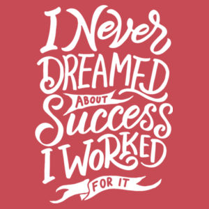 I Never Dreamed About Success - Ladies Tri-Blend V-Neck T Design