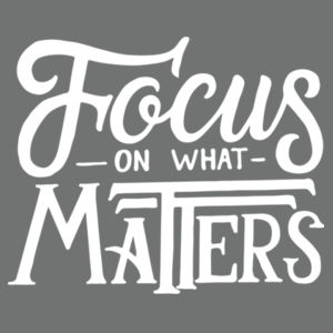Focus on What Matters - Adult Tri-Blend Long Sleeve Hoodie Design