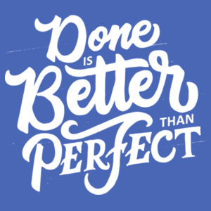 Done Is Better Than Perfect - Adult Tri-Blend 3/4 T Design