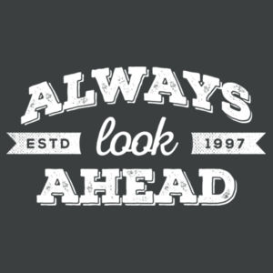 Always Look Ahead - Ladies Tri-Blend 3/4 Sleeve T Design